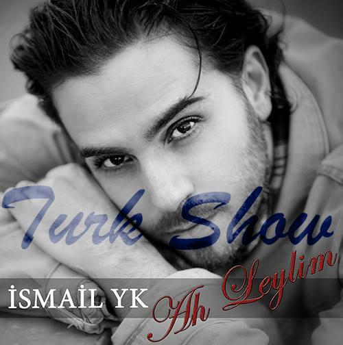 Ismail Yk - Ah Leylim